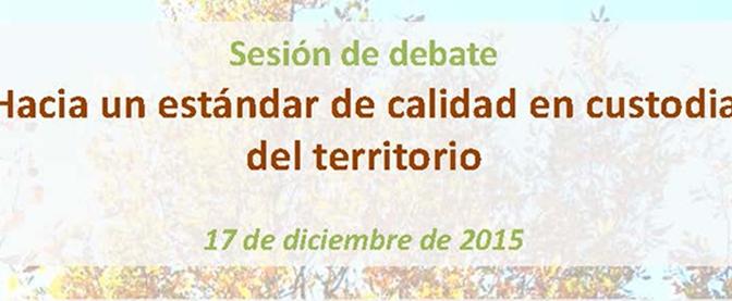 Sesión de debate en Madrid sobre Estándar de calidad en custodia del territorio