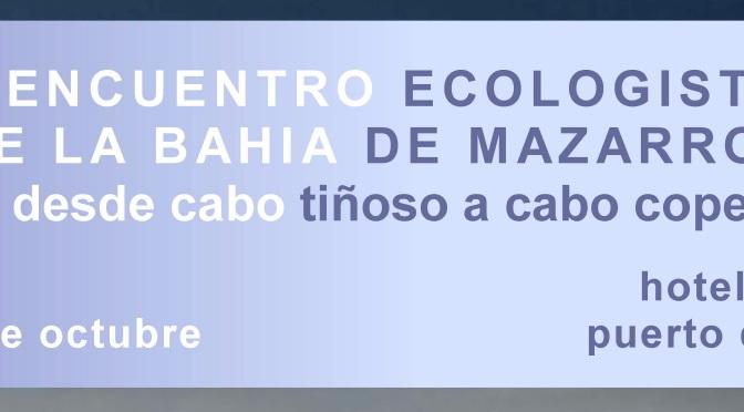 I ENCUENTRO ECOLOGISTA DE LA BAHÍA DE MAZARRÓN
